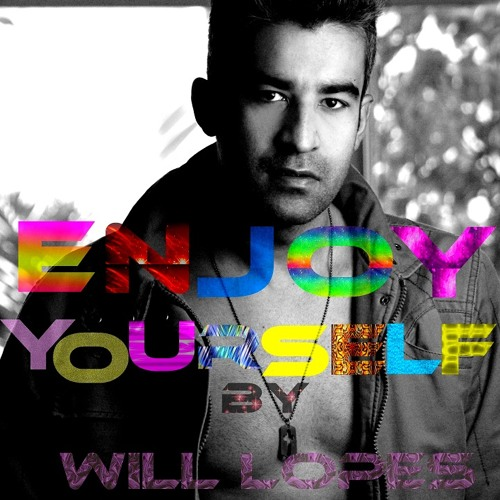 Enjoy Yourself - DJ Will Lopes