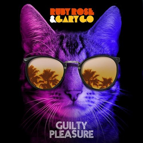 Ruby Rose & Gary Go - Guilty Pleasures (Ken Loi Remix) Out Now!