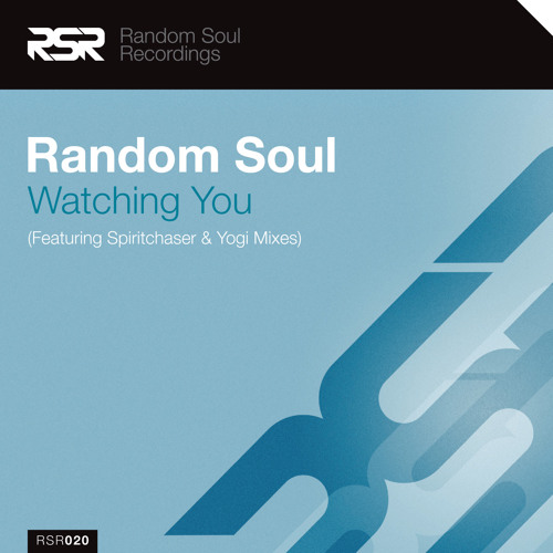 "RSR020 | Random Soul - ""Watching You"""