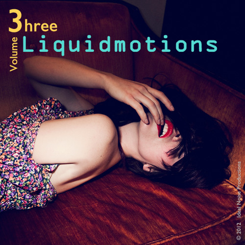 Liquidmotions Vol. 3 - Mixed by Ideal Noise [Free 320K D/L]