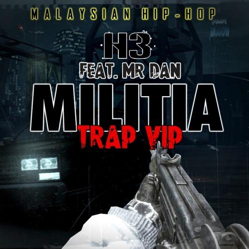 H3 feat. Mr Dan - Militia (Trap VIP)