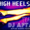 HIGH HEELS - TEASER - DJ AFTAB