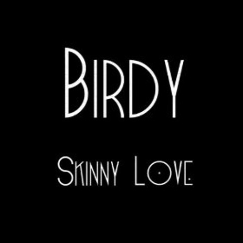 2012 - Skinny Love (Denzal Park Remix) - Birdy