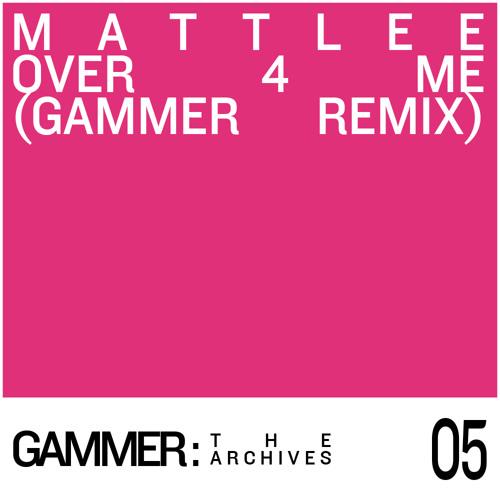 Matt Lee - Over 4 Me (Gammer Remix) [15th October 2012]