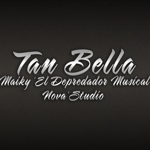 Tan Bella - Maiky El Depredador Musical (Prod.by NovaTrirux) Nova'Studio