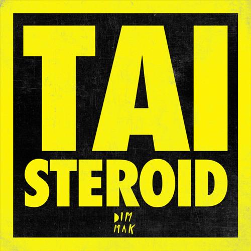 """TAI """"Steroid"""" (Modek Remix) [Dim Mak Records]"""