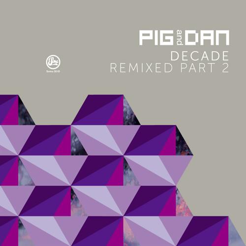 Pig & Dan - Decade Remixed Part 2 (Soma 351d)