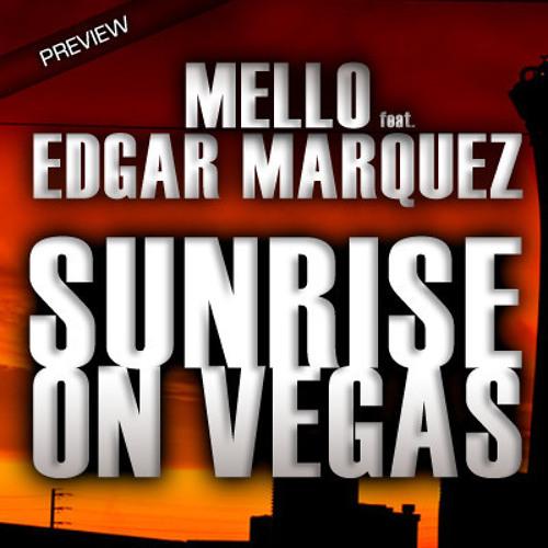 Mello & Edgar Marquez - Sunrise on Vegas (Preview)