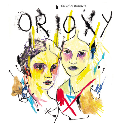 """Orioxy """"The other strangers"""" (2012)"""