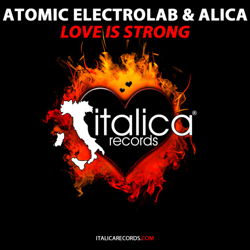 Atomic Electrolab & Alica - Love Is Strong ft. Poteat ( The Album )
