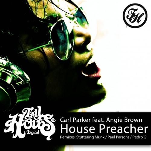 "Carl Parker Ft Angie Brown ""House Preacher"" (Pedro G Sax Radio Mix)"