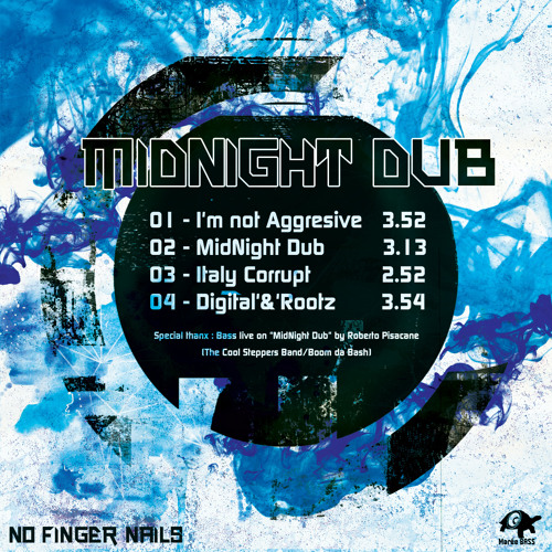 "- Digital'o'Rootz - NO FINGER NAILS (""MidNight Dub"" Ep - MaréeBASS)"