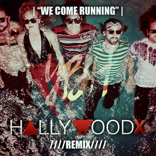 YOUNGBLOOD HAWKE - WE COME RUNNING (HALLYWOOD X REMIX)