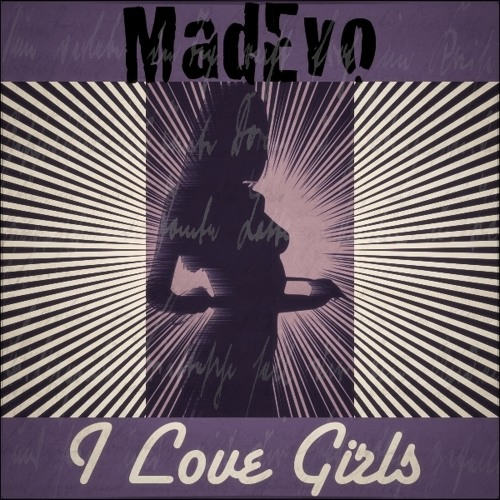 I Love Girls EP (OUT NOW @ RotRaum Music)