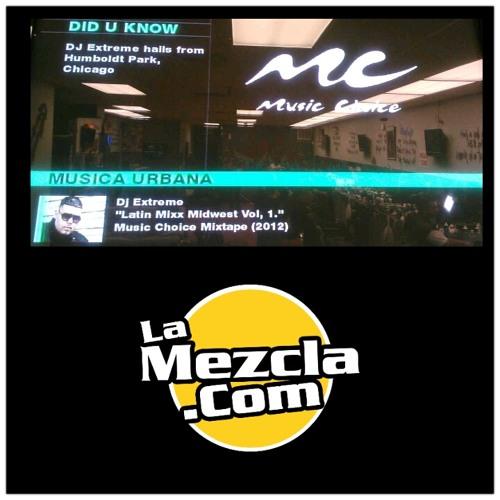DJ EXTREME OFFICIAL MUSICCHOICE ON DEMAND MIX/LA MEZCLA.COM MIXTAPE BEST MIDWEST VOL2