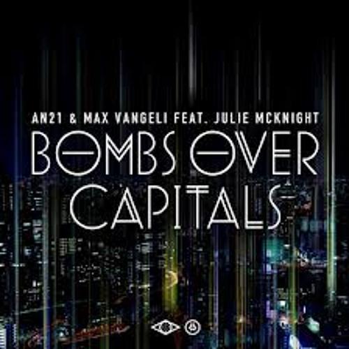 AN21 & Max Vangeli feat. Julie McKnight - Bombs Over Capitals (Johan Hardin Bootleg) FREE DL!!