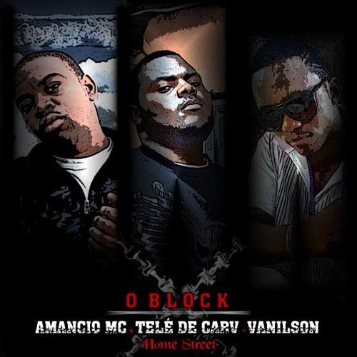 Amancio Mc ft Tele & Vanilson -O BLOCK [ Prod. by Free Handz]