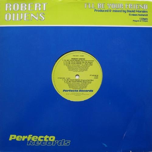 Robert Owens - I'll Be Your Friend (Perfecto Re-edit)