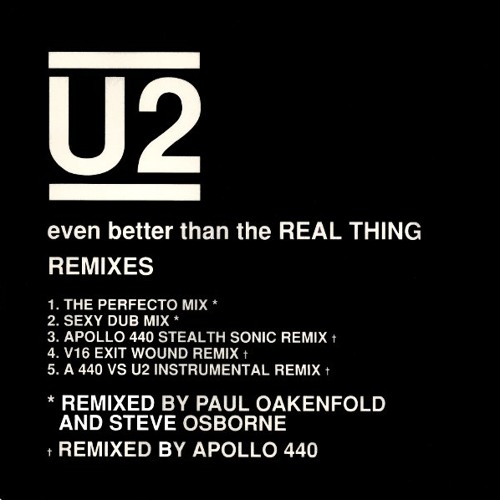 U2 - Even Better Than The Real Thing (Perfecto Remix)