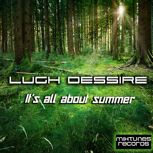 Lugh Dessire - It's All About Summer (Original Mix) on Beatport