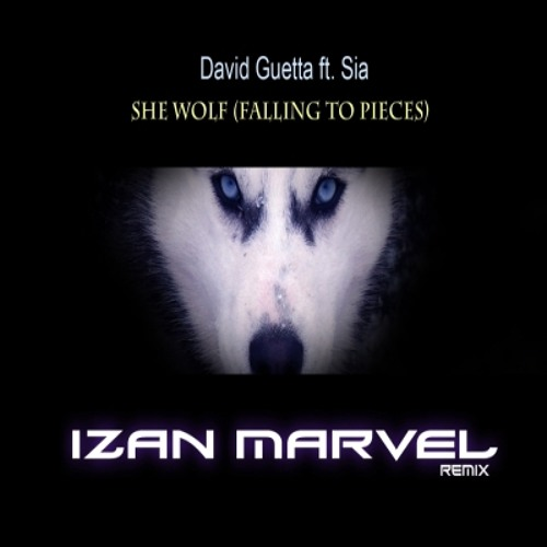David Guetta ft. Sia - She Wolf (Falling in pieces) Izan Marvel Remix