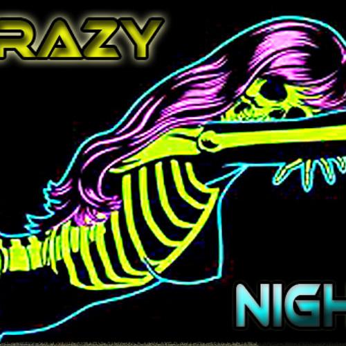 Crazy Night !!!