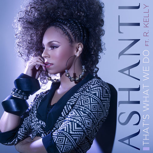 Ashanti Feat. R. Kelly - That's What We Do [RELEASED BY SULTAN2394] [WWW.XCLUSIVEMUSIC.KZ]