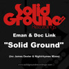 Eman & Doc Link - Solid Ground (James Dexter Remix) [Solid Ground Recordings]