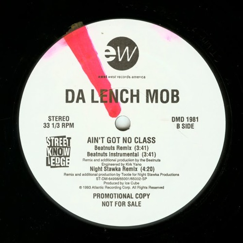 Da Lench Mob - Ain't Got No Class (Beatnuts Remix) (1993)