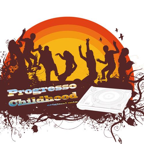 Progresso - Childhood (Original Mix) *Free Download