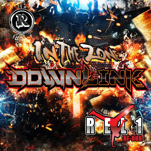 Downlink - In The Zone (REL1 Re-Dub)