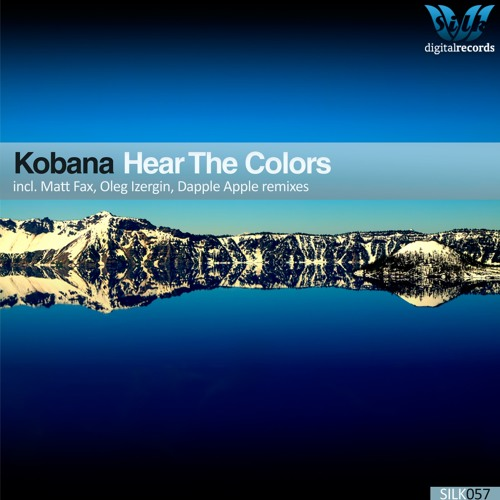 Kobana - Hear The Colors (Matt Fax Remix) [Silk Digital]