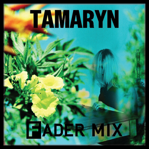 Tamaryn FADER Mix