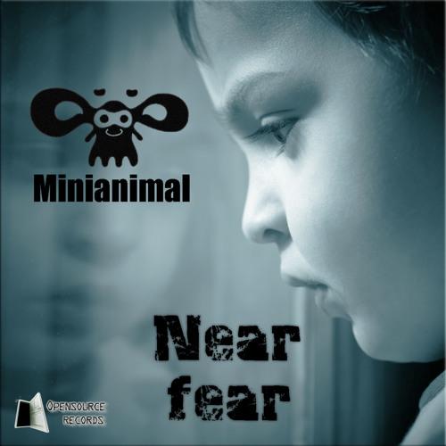 Minianimal - Near Fear [Opensource Records]
