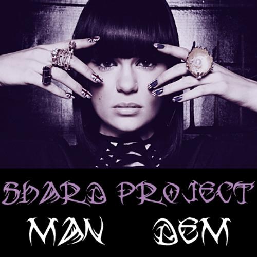 "Man Dem - ""Do it like a Dude"" Jessie-J Rework [Shard - Project & Nautz]"