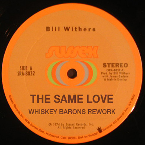 Mr. Withers - the same love - whiskey barons rework