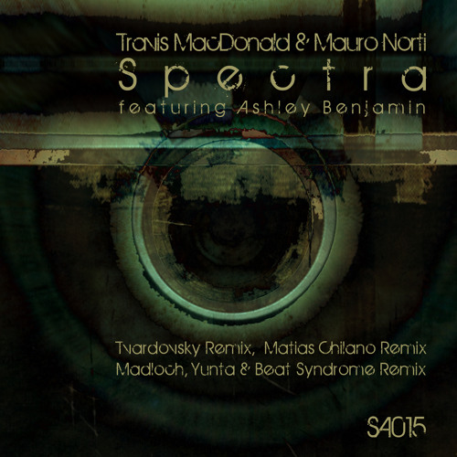 Travis MacDonald & Mauro Norti - Spectra feat Ashley Benjamin (Madloch, Yunta & Beat Syndrome Remix)