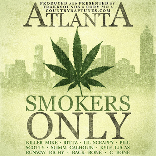 Atlanta Smokers Only Killer Mike Rittz Lil Scrappy Pill & many more!