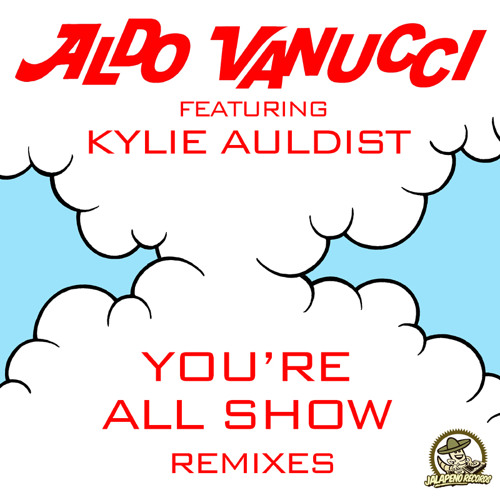 Aldo Vanucci -Feat Kylie Auldist - You're All Show - Smoove Remix