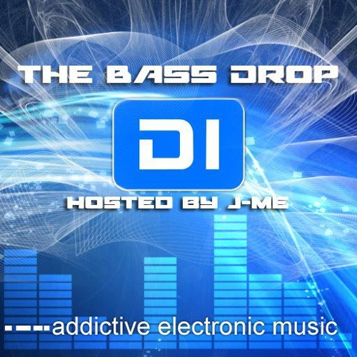 The Bass Drop 11  DI.fm Mix Feat J-Me - Totally Over it.....10/02/12