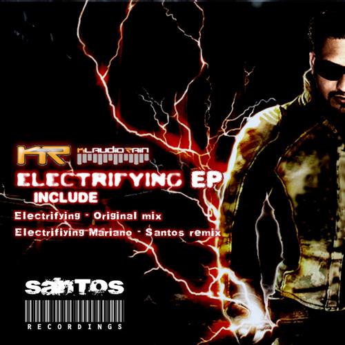 Electrifying (Mariano Santos Remix) - Klaudio Rain by Santos Recordings