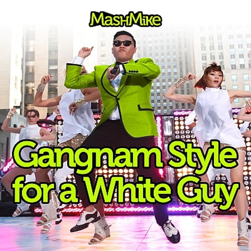 Gangnam Style For A White Guy