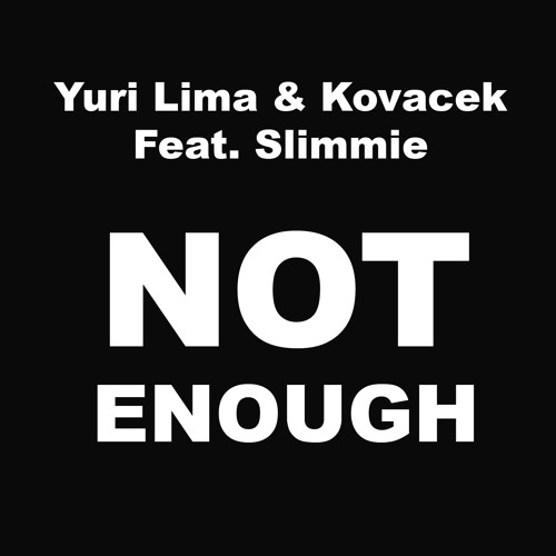 Slimmie - Not Enough (Yuri Lima & Kovny Remix) - (Clip)