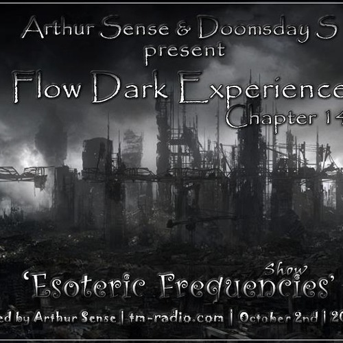 Arthur Sense - Esoteric Frequencies #014: Flow Dark Experience [October 2012] on tm-radio.com