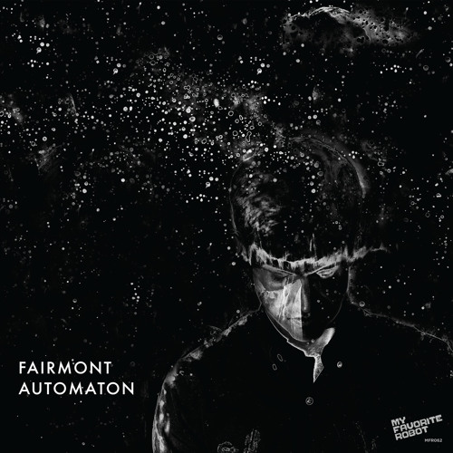 MFR062 - Fairmont - Automaton - My Favorite Robot Records (Out Nov 12)