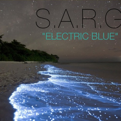 Electric Blue (Original) - S.A.R.G.