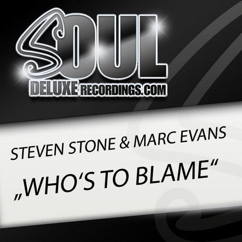 Steven Stone & Marc Evans - Who's to Blame (Husky's RSR Vocal)