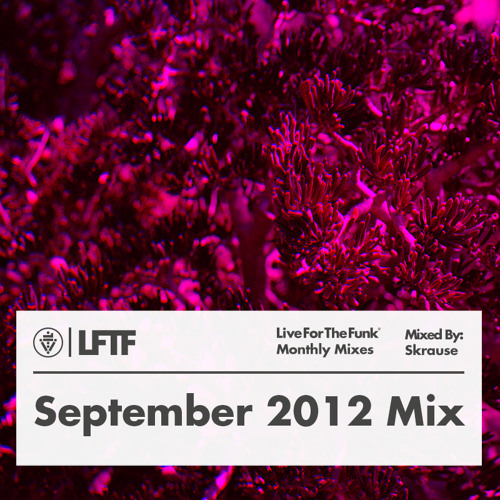 LFTF Presents: September 2012 Mix