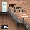 olywok & U Call That Love - Dusty Classics of the 90's Volume 1