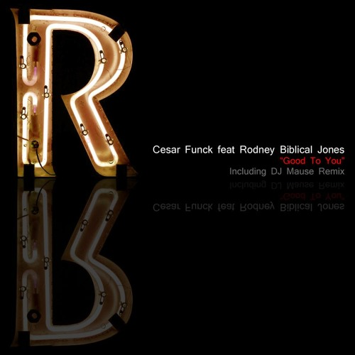 Cesar Funck feat Rodney Biblical Jones - Good to you (Mause Remix) SOON OUT ON ROOTZ